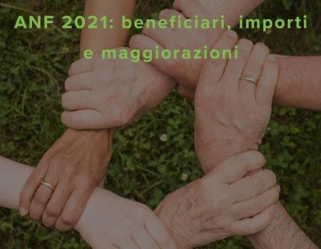 ANF 2021: beneficiari, importi e maggiorazioni