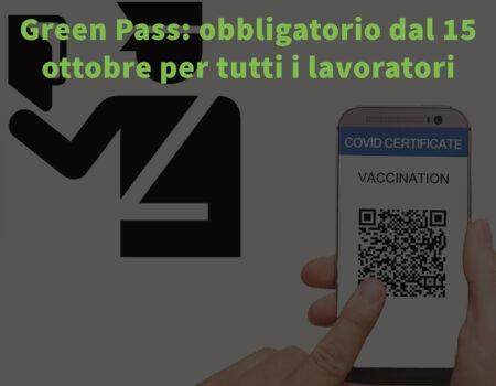 Green Pass: obbligatorio dal 15 ottobre per tutti i lavoratori